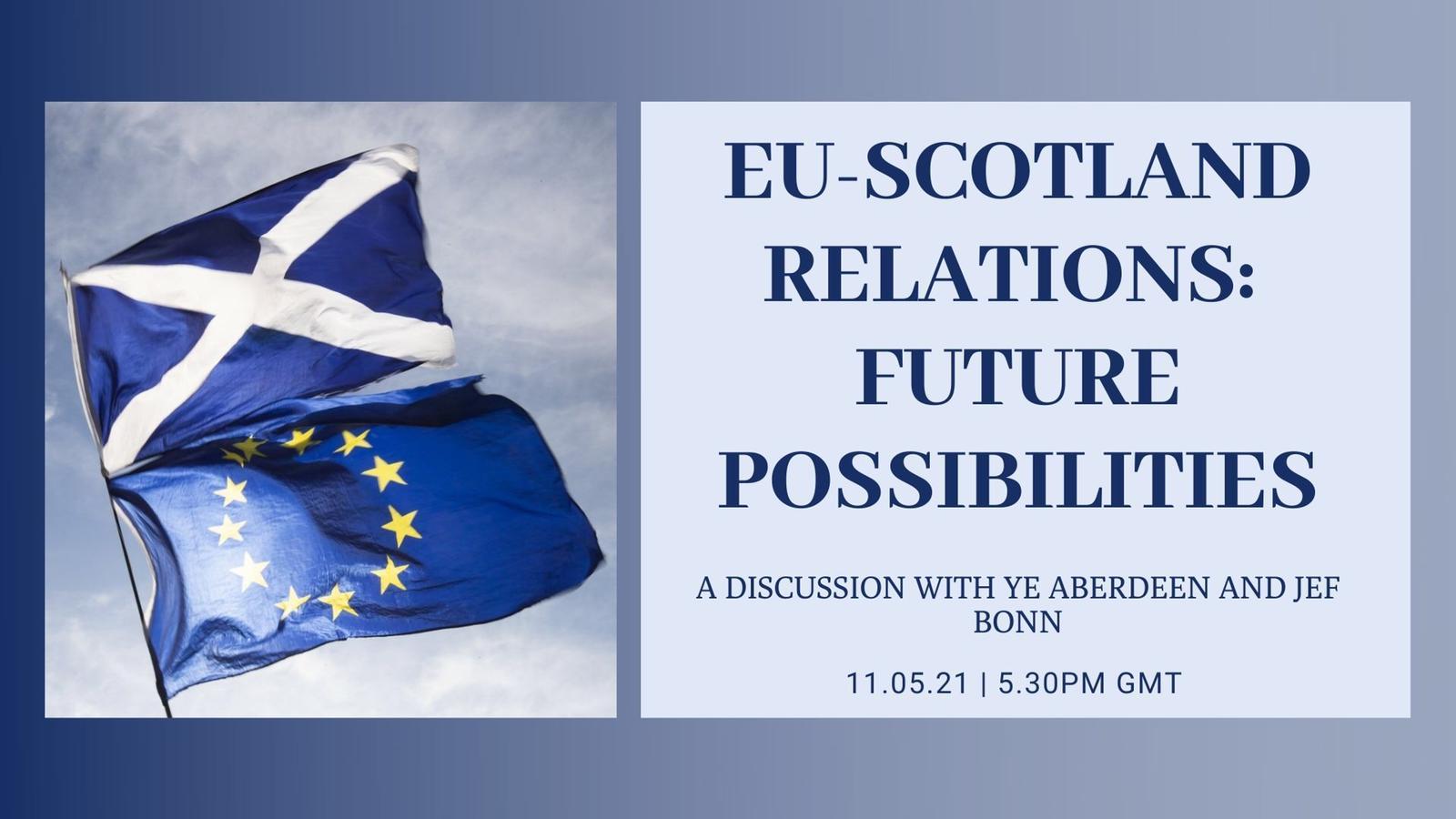EU - Scotland Relations: Future Possibilities